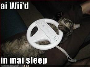 ai Wii'd  in mai sleep