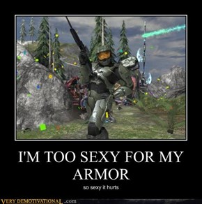 I'M TOO SEXY FOR MY ARMOR