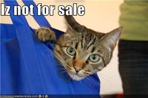 Iz not for sale