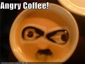 Angry Coffee!