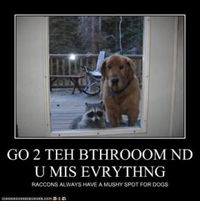 GO 2 TEH BTHROOOM ND U MIS EVRYTHNG