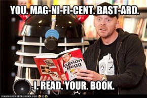 YOU. MAG-NI-FI-CENT. BAST-ARD.