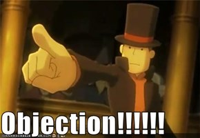 Objection!!!!!!