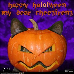 Happy HaLOLween to my Dear CheezFrenz . . . . .