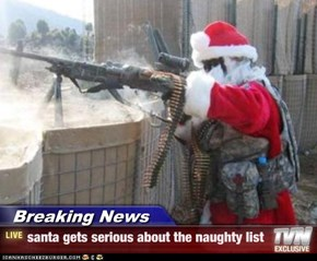 Breaking News - santa gets serious about the naughty list