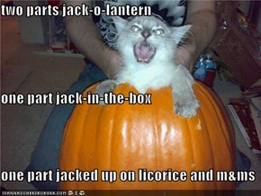 two parts jack-o-lantern one part jack-in-the-box one part jacked up on licorice and m&ms