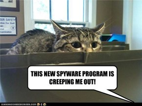 THIS NEW SPYWARE PROGRAM IS CREEPING ME OUT!