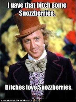The Ladies Love Snozzberries