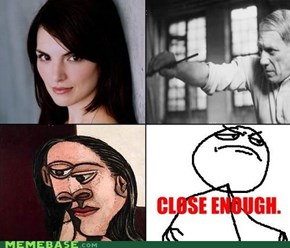Close Enough Picasso