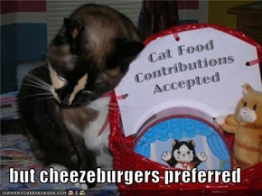 but cheezeburgers preferred