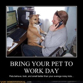 BRING YOUR PET TO WORK DAY