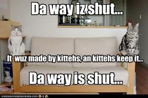 Da way iz shut...