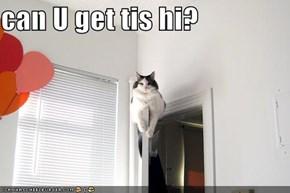 can U get tis hi?