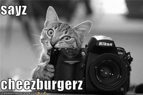 sayz  cheezburgerz
