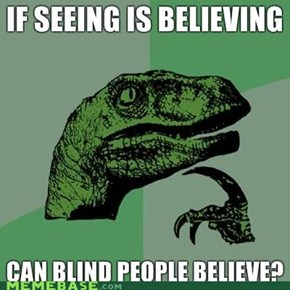 if seeing is believing