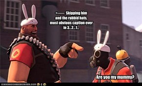 <------  Skipping him and the rabbid hats, most obvious caption ever in 3...2...1...