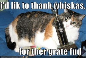 i'd lik to thank whiskas,  for ther grate fud