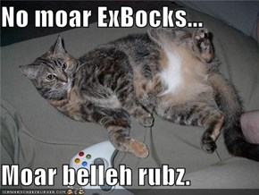 No moar ExBocks...  Moar belleh rubz.