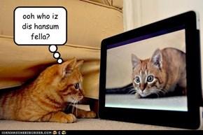 ooh who iz dis hansum fella?