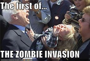 The first of...  THE ZOMBIE INVASION