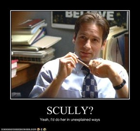 SCULLY?
