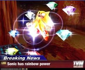 Breaking News - Sonic has rainbow power