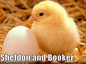 Sheldon and Booker