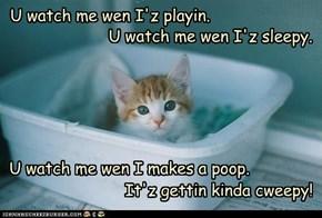 U watch me wen I'z playin.