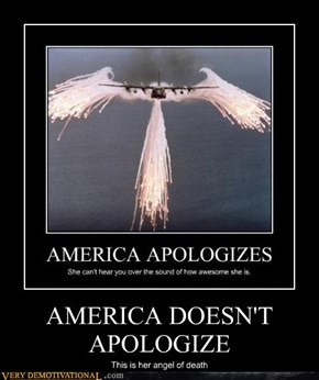 AMERICA DOESN'T APOLOGIZE