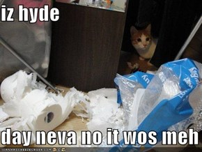 iz hyde  day neva no it wos meh