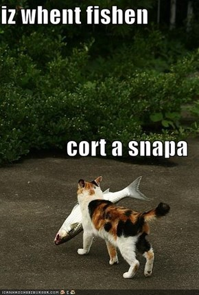 iz whent fishen cort a snapa