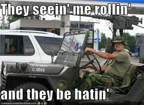 They seein' me rollin'  and they be hatin'