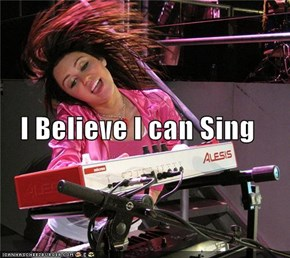 I Believe I can Sing