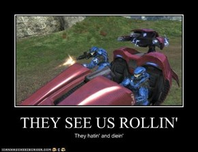 THEY SEE US ROLLIN'