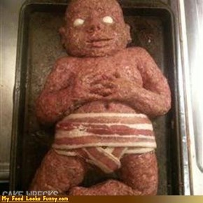Funny Food Photos - Meatloaf Baby