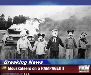 Breaking News - Mouskateers on a RAMPAGE!!!!