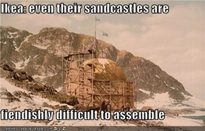 Ikea: even their sandcastles are  fiendishly difficult to assemble