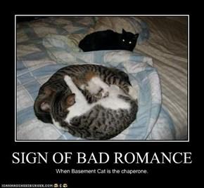 SIGN OF BAD ROMANCE