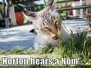Horton hears a Nom...