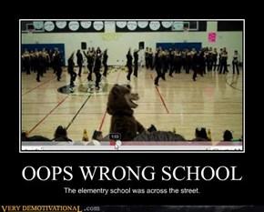 OOPS WRONG SCHOOL