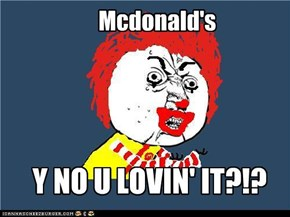 ronald's getting deparate
