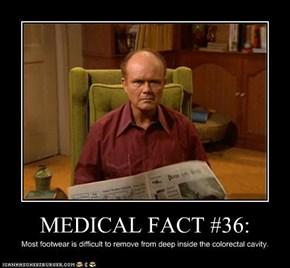 MEDICAL FACT #36: