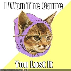 I Won The Game  You Lost It