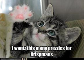 I wantz this many prezzies for Krispmaus