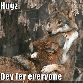Hugz  Dey fer everyone