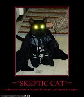 =^SKEPTIC CAT^=