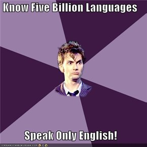Know Five Billion Languages  Speak Only English!