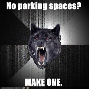 No parking spaces?   MAKE ONE.