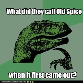 What did they call Old Spice