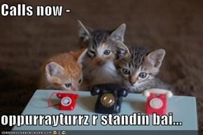 Calls now -  oppurrayturrz r standin bai...